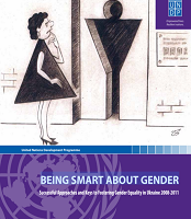 Being Smart About Gender: Successful Approaches and Keys to Fostering Gender Equality in Ukraine 2008-2011