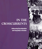 In the Crosscurrents. Addressing Discrimination and Inequality in Ukraine